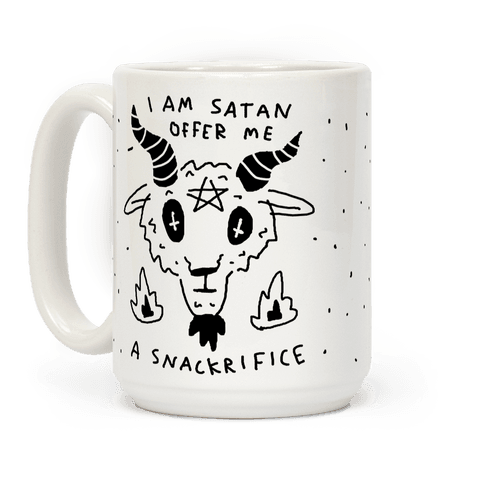 I Am Satan Offer Me A Snackrifice Coffee Mug