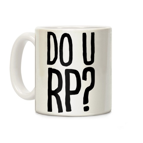 DO U RP?? Coffee Mug