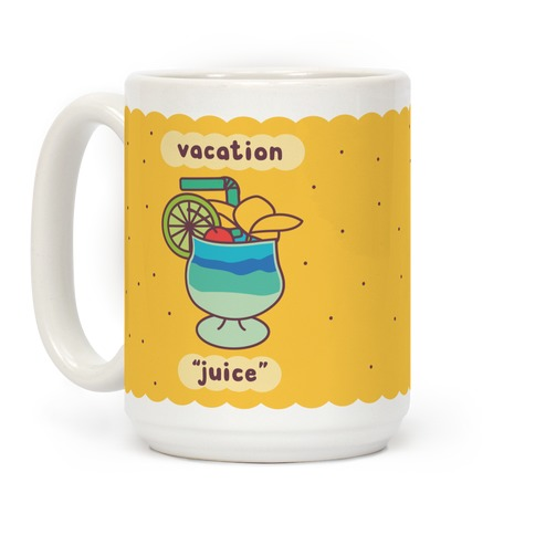 "Vacation ""Juice"" Coffee Mug"
