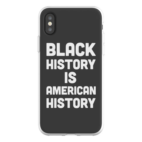 Black History Is American History Phone Flexi-Case