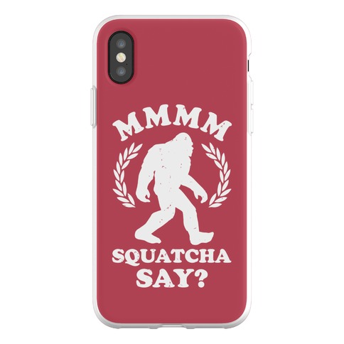 MMMM Squatcha Say Sasquatch Phone Flexi-Case