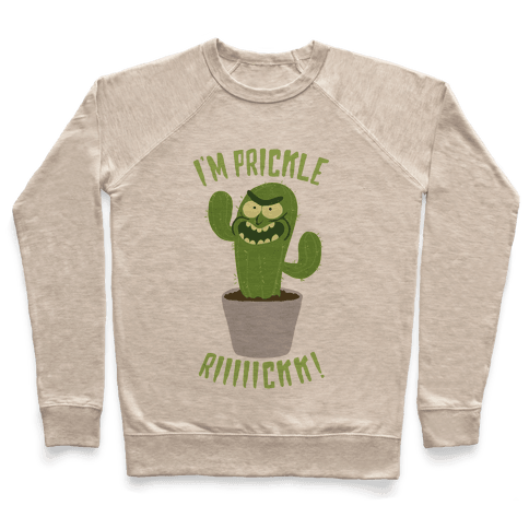 I'M PRICKLE RICK!! Pullover