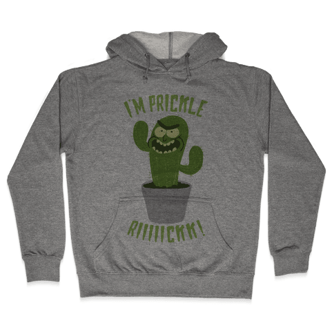 I'M PRICKLE RICK!! Hooded Sweatshirt