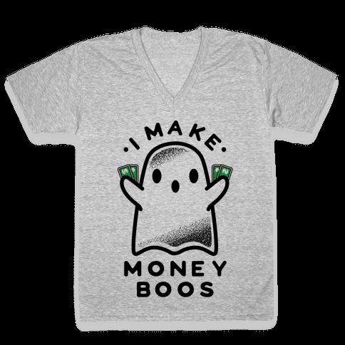 I Make Money Boos  V-Neck Tee Shirt