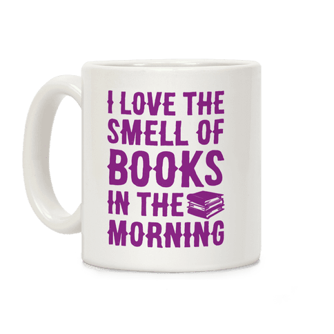 I Love The Smell Of Books In The Morning Coffee Mug