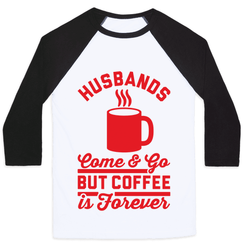 Coffee is Forever Baseball Tee