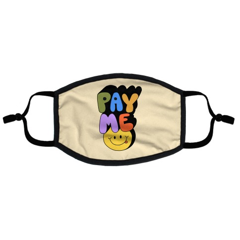 Pay Me Smiley Face Flat Face Mask