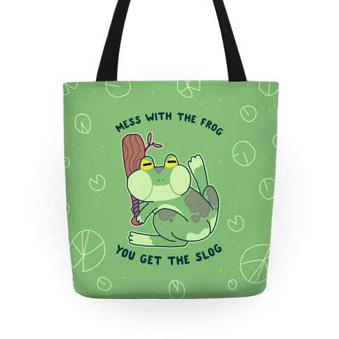 Mess With the Frog, You Get The Slog Tote