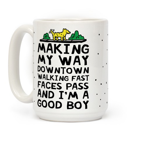 Making My Way Downtown Good Boy Dog Coffee Mug