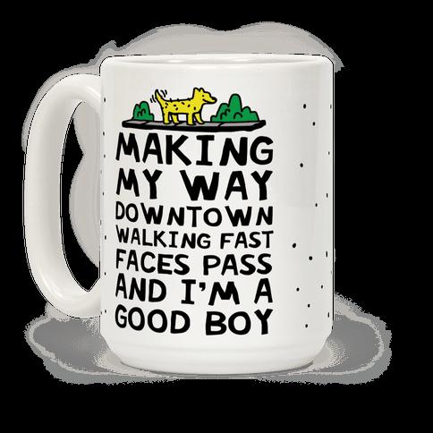 Making My Way Downtown Good Boy Dog Coffee Mug