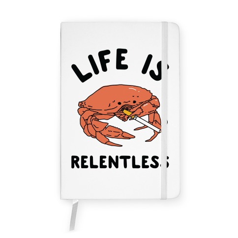 Life is Relentless Notebook
