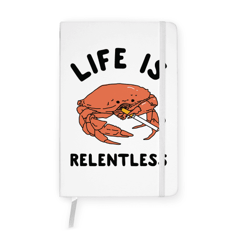 Life is Relentless Notebook