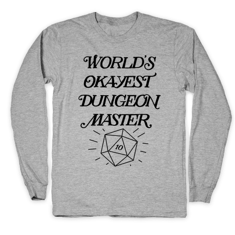 World's Okayest Dungeon Master Long Sleeve T-Shirt