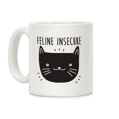 Feline Insecure Cat Coffee Mug