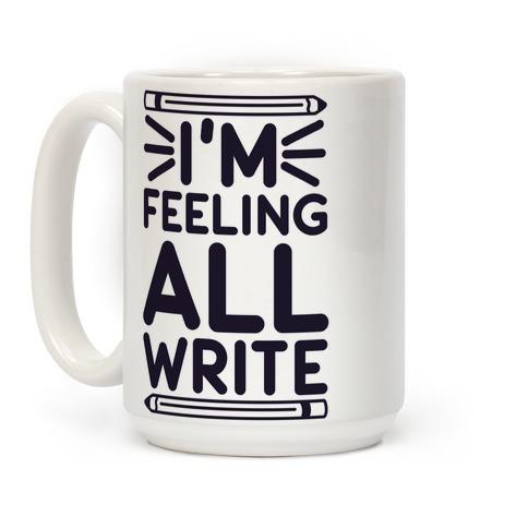 I'm Feeling All Write Coffee Mug