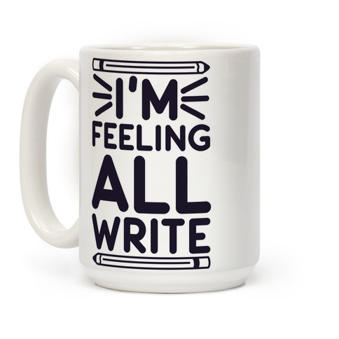 I'm Feeling All Write Coffee Mug