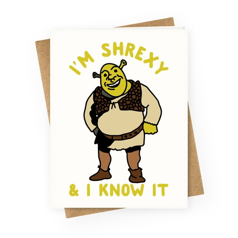 I'm Shrexy And I Know It Greeting Card