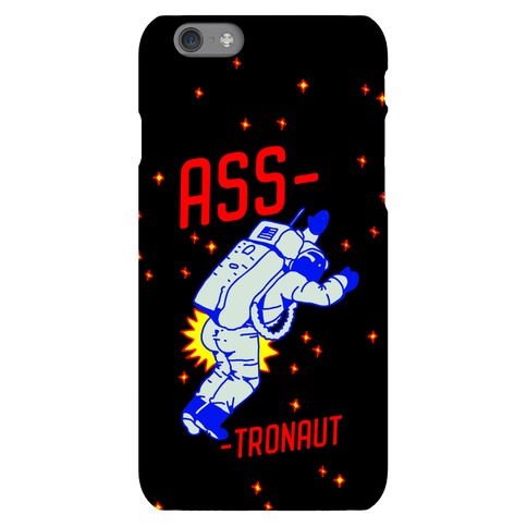 Ass-tronaut Phone Case