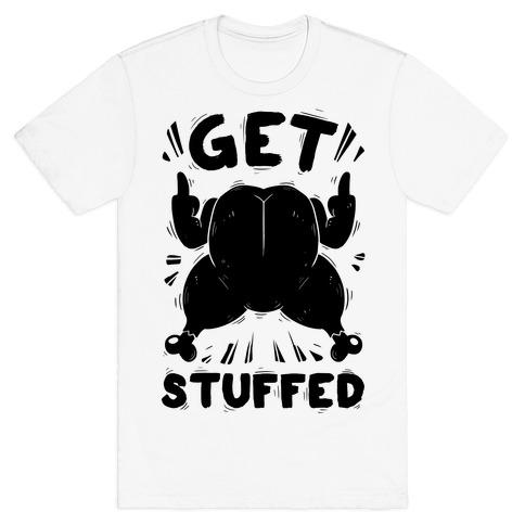 Get Stuffed T-Shirt