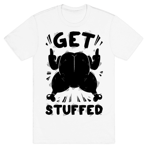 Get Stuffed Mens T-Shirt
