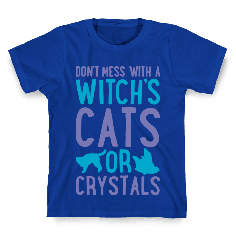 Don't Mess With a Witch's Cats or Crystals White Print Kids T-Shirt