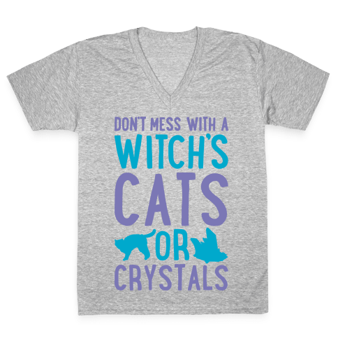 Don't Mess With a Witch's Cats or Crystals White Print V-Neck Tee Shirt