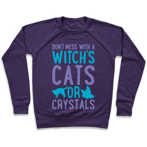 Don't Mess With a Witch's Cats or Crystals White Print Pullover