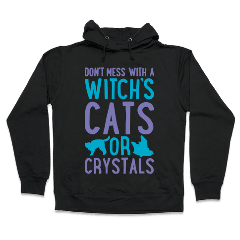 Don't Mess With a Witch's Cats or Crystals White Print Hooded Sweatshirt