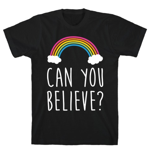 Can You Believe? Queer Eye Rainbow (Pair 1/2 ) T-Shirt