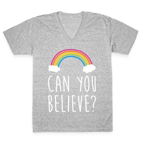Can You Believe? Queer Eye Rainbow V-Neck Tee Shirt