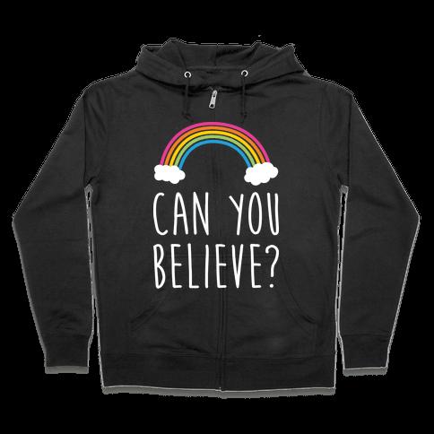 Can You Believe? Queer Eye Rainbow (Pair 1/2 ) Zip Hoodie
