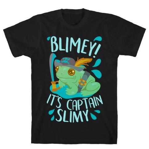 Blimey It's Captain Slimy T-Shirt