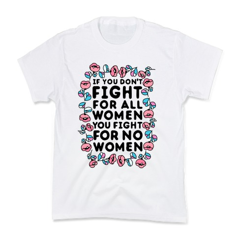 Fight For All Women Kids T-Shirt