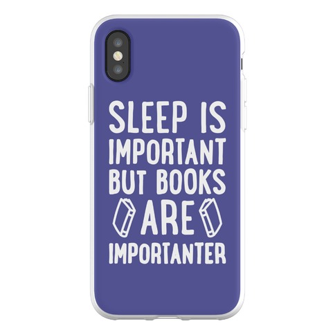Sleep Is Important But Books Are Importanter Phone Flexi-Case