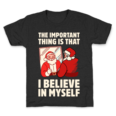 The Important Thing Is That I Believe In Myself Kids T-Shirt