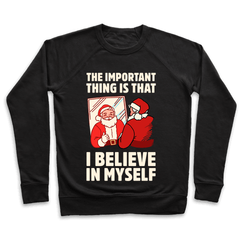 The Important Thing Is That I Believe In Myself Pullover