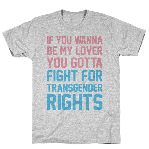 If You Wannabe My Lover You Gotta Fight For Transgender Rights Wannabe Parody Mens T-Shirt