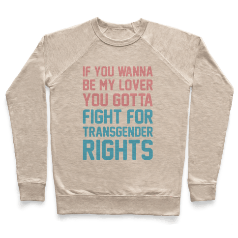If You Wannabe My Lover You Gotta Fight For Transgender Rights Wannabe Parody Pullover