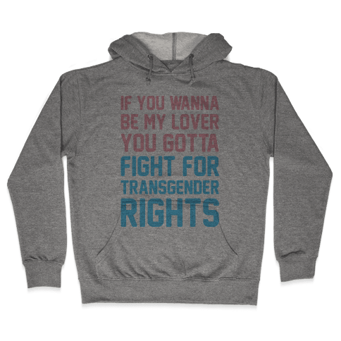 If You Wannabe My Lover You Gotta Fight For Transgender Rights Wannabe Parody Hooded Sweatshirt