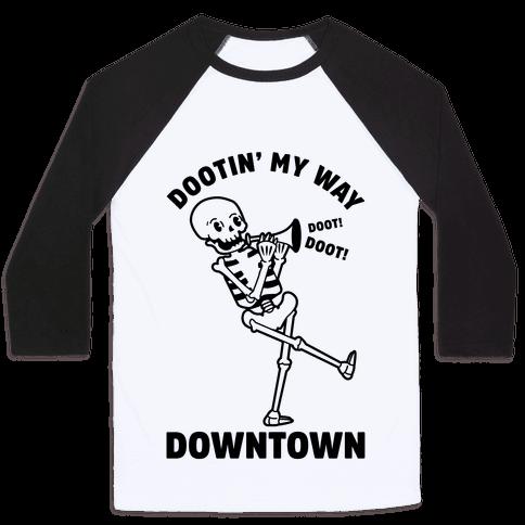 Dootn' My Way Downtown Baseball Tee