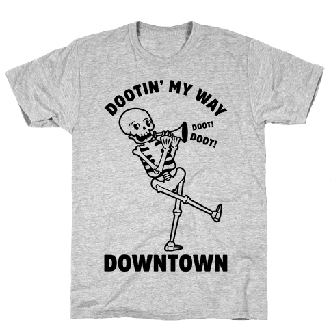 Dootn' My Way Downtown Mens T-Shirt