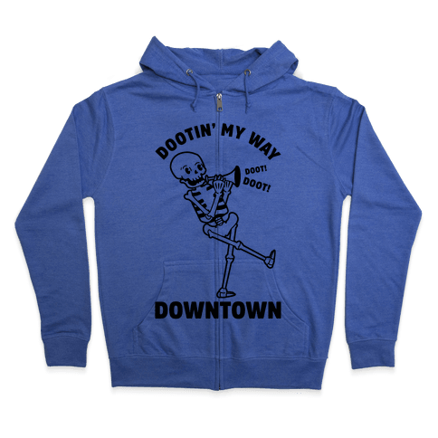 Dootn' My Way Downtown Zip Hoodie