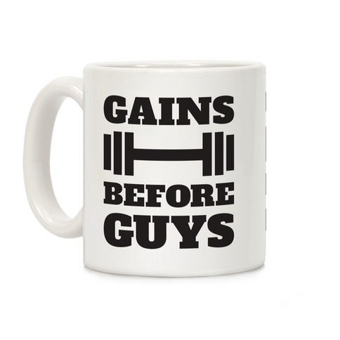 Gains Before Guys Coffee Mug