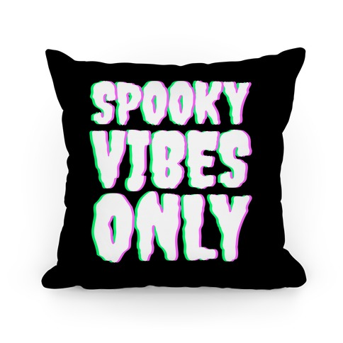 Spooky Vibes Only Pillow