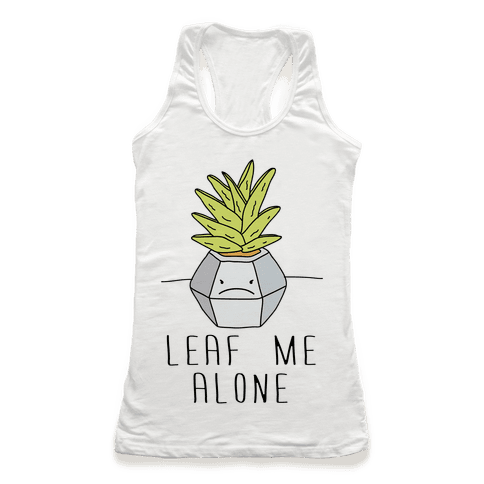 Leaf Me Alone Racerback Tank Top