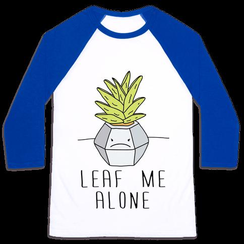 Leaf Me Alone Baseball Tee