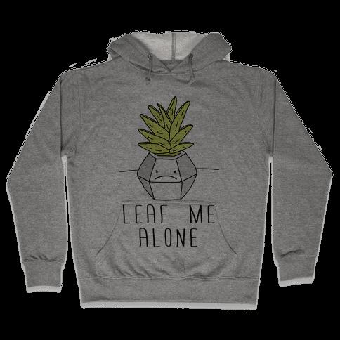 Leaf Me Alone Hooded Sweatshirt
