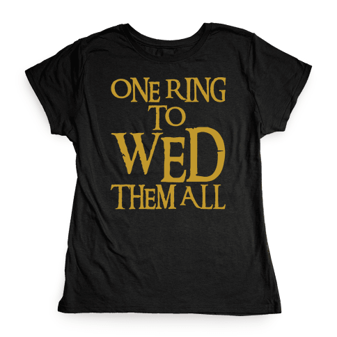 One Ring To Wed Them All Parody White Print Womens T-Shirt