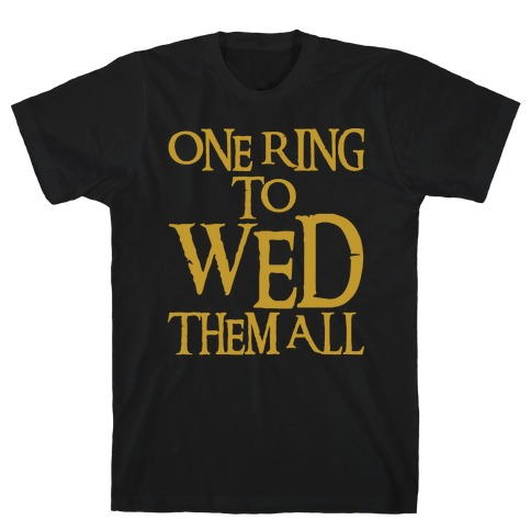 One Ring To Wed Them All Parody White Print T-Shirt