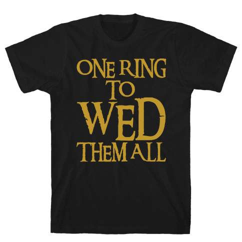 One Ring To Wed Them All Parody White Print Mens T-Shirt